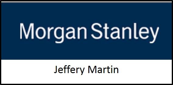 Morgan Stanley - Jeffery Martin
